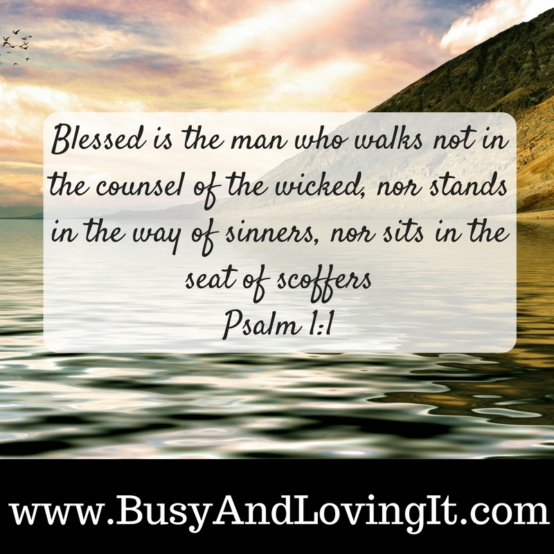 Be Blessed Psalm 1 1 Busy And Loving It